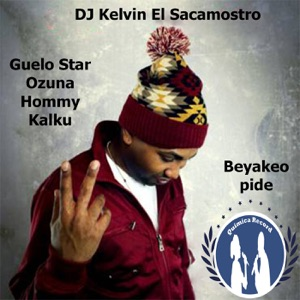Beyaqueo Pide (feat. Guelo Star, Ozuna, Hommy & Kalku) - Single Mp3 Download
