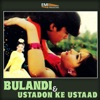Bulandi / Ustadon Ke Ustaad