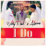 I Do - Willy Paul & Alaine - Willy Paul & Alaine