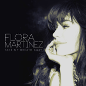 Take My Breath Away - Flora Martinez