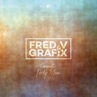 Cinematic Party Music – Fred V & Grafix