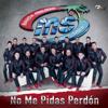 No Me Pidas Perdón - Banda Sinaloense MS de Sergio Lizarraga