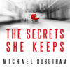 The Secrets She Keeps (Unabridged) - Michael Robotham