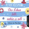 Petra Hülsmann - Das Leben fällt, wohin es will Grafik