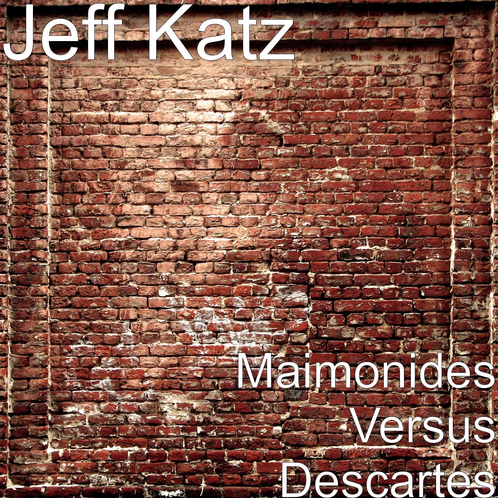 Maimonides Versus Descartes