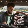 Young Dumb & Broke (Remix) [feat. Rae Sremmurd & Lil Yachty] - Single, Khalid