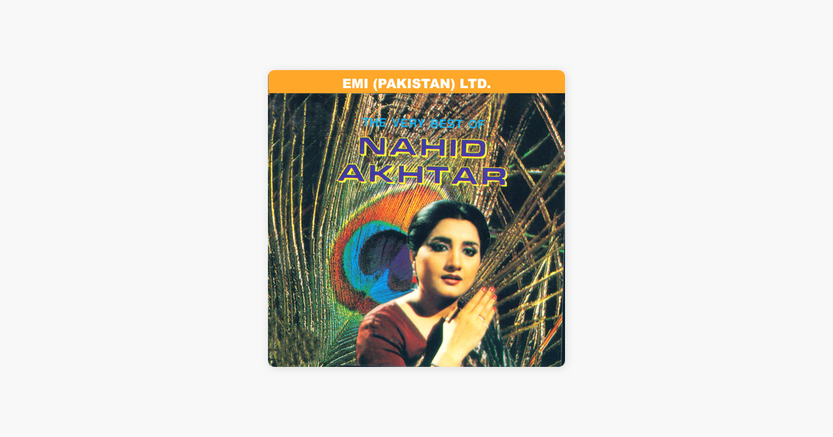‎The Very Best of Nahid Akhtar by Nahid Akhtar