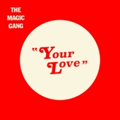 The Magic Gang - Your Love