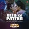 Ullu Ka Pattha (From