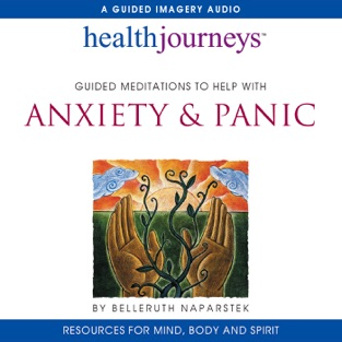 Guided Meditations to Help with Anxiety & Panic – Belleruth Naparstek