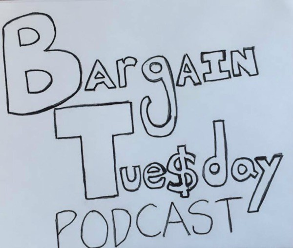 Bargain Tuesday Podcast