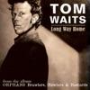 Long Way Home - Single, Tom Waits