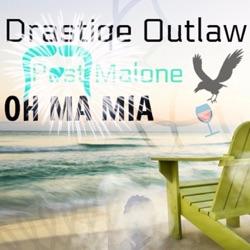 View album Drastiqe Outlaw - Oh Ma Mia (feat. Post Malone) - Single