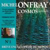 Cosmos : Le temps: Brève encyclopédie du monde 1.1 - Michel Onfray