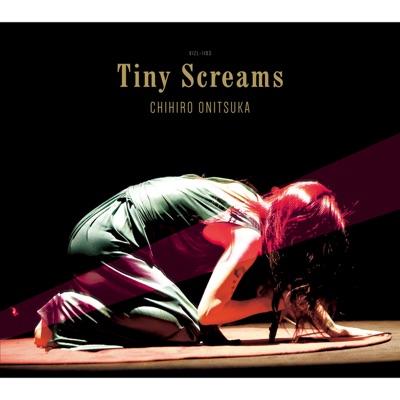 Tiny Screams - Chihiro Onitsuka