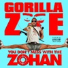 You Don't Mess with the Zohan, Gorilla Zoe