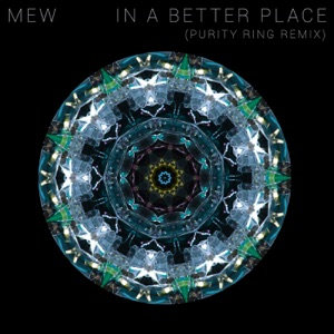 Mew - In a Better Place