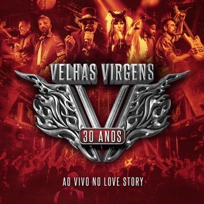 30 Anos: Ao Vivo no Love Story - Velhas Virgens