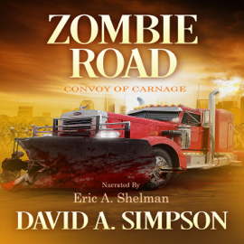 Zombie Road: Convoy of Carnage (Unabridged) audiobook