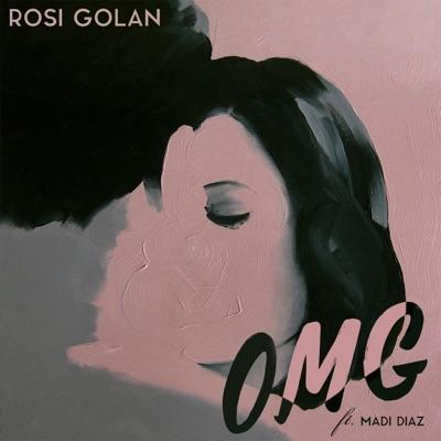 O. M. G. (feat. Madi Diaz) - Single - Rosi Golan