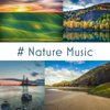 Relaxing Nature Sounds Collection, Meditation Music Zone & Calming Water Consort - # Nature Music: 50 Tracks of Relaxing Nature Ambient, Meditation, Sleep & Wellness