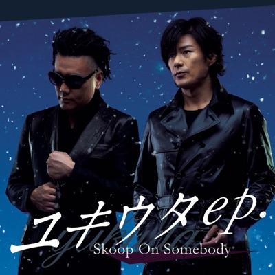 Yukiuta ep. - Skoop on Somebody