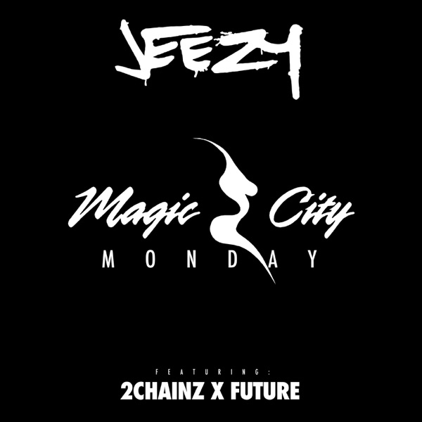 Magic City Monday (feat. Future & 2 Chainz) - Single
