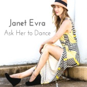 Janet Evra - Ask Her to Dance