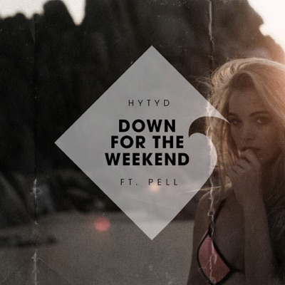Down for the Weekend (feat. Pell) - Single MP3 Download