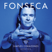 Simples Corazones (Acoustic Version) - Fonseca