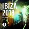Ibiza 2018 Closing Party - Various Artists