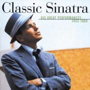 Classic Sinatra: His Great Performances 1953-1960 - Frank Sinatra - Frank Sinatra