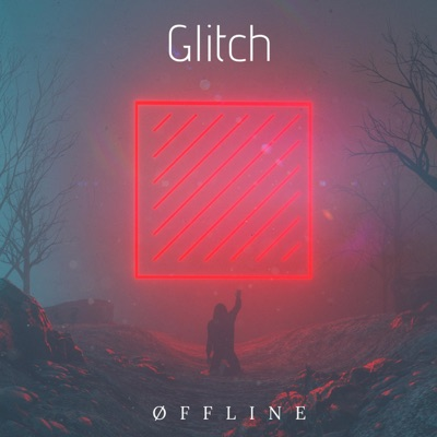 Glitch - Single - Offline