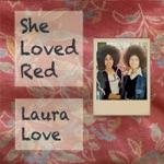Laura Love - I Still Believe (Full Version)