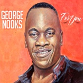 George Nooks - For You