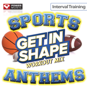 Get In Shape Workout Mix  Sports Stadium Anthems (Interval Training Workout) [4:3 Format]-Power Music Workout