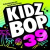 KIDZ BOP Kids - KIDZ BOP 39