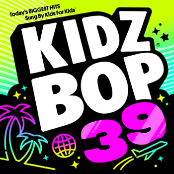 KIDZ BOP 39 KIDZ BOP Kids album songs, reviews, credits