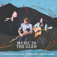 Music in the Glen by Conor Lamb, Brendan Mulholland & Deirdre Galway on Apple Music