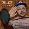 I Love You - Single, Guz
