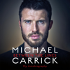 Michael Carrick - Michael Carrick: Between the Lines: My Autobiography (Unabridged) artwork