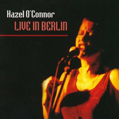Live in Berlin - Hazel O'Connor