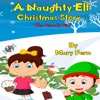 A Naughty Elf Christmas Story - The Greedy Girl: Christmas Bedtime Stories: Naughty Elf Helps Santa Series, Book 5 (Unabridged)