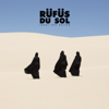 RÜFÜS DU SOL - Treat You Better (Single Edit) artwork