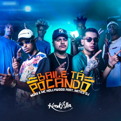 O Baile Tá Pocando (feat. Mitico DJ) - Single - MC Hollywood