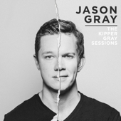 The Kipper Gray Sessions  EP-Jason Gray