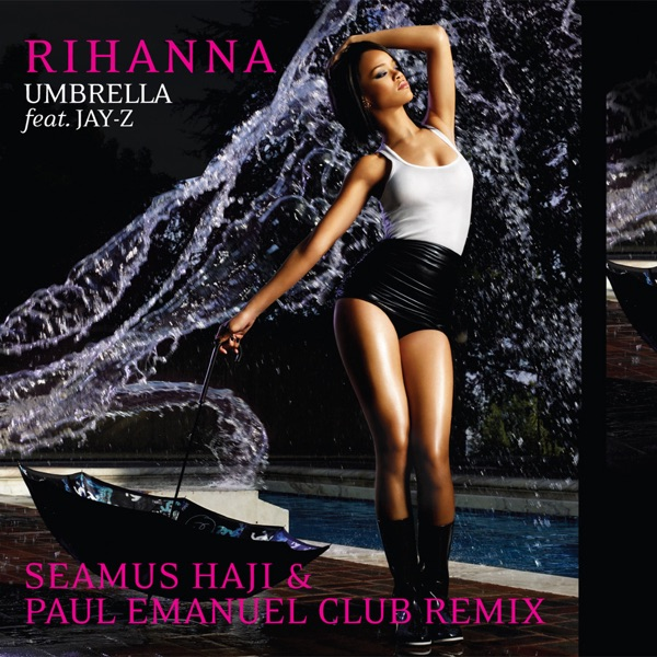 Umbrella (Seamus Haji & Paul Emanuel Club Remix) - Single [feat. JAY-Z] - Single