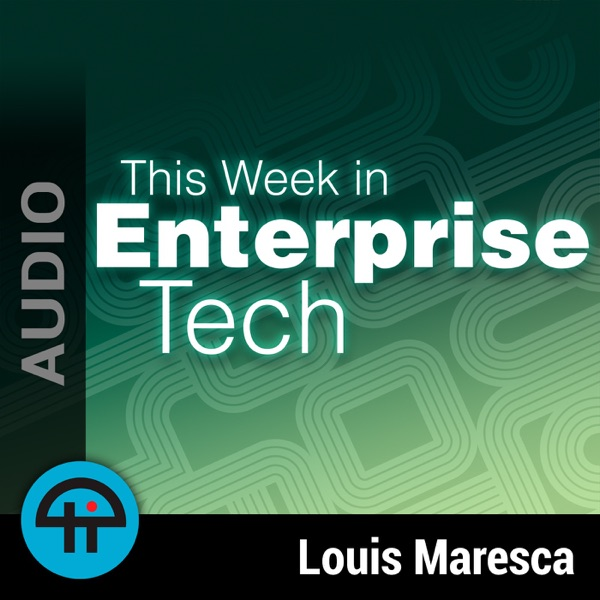 This Week in Enterprise Tech (MP3)