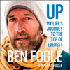 Ben Fogle - Up: My Life Journey to the Top of Everest (Unabridged) artwork