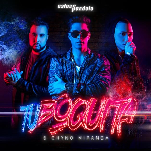 EstoeSPosdata & Chyno Miranda – Tu Boquita (feat. Chyno Miranda) – Single [iTunes Plus AAC M4A]